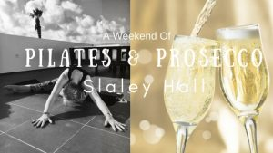 Pilates & Prosecco Weekend